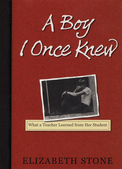 A Boy I Once Knew - What a Teacher Learned from Her Student - cover