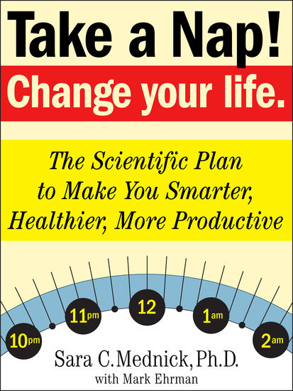Take a Nap! Change Your Life - The Scientific Plan to Make You Smarter Healthier More Productive - cover