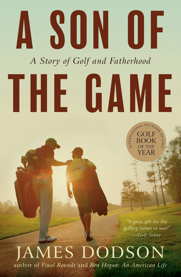 A Son of the Game - A Story of Golf and Fatherhood - cover