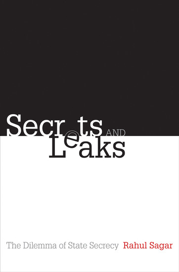 Secrets and Leaks - The Dilemma of State Secrecy - cover