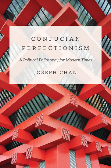 Confucian Perfectionism - A Political Philosophy for Modern Times - cover