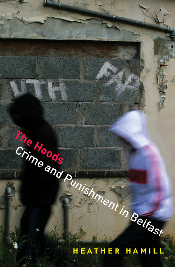 The Hoods - Crime and Punishment in Belfast - cover