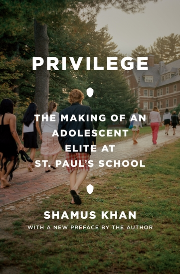 Privilege - The Making of an Adolescent Elite at St Paul's School - cover