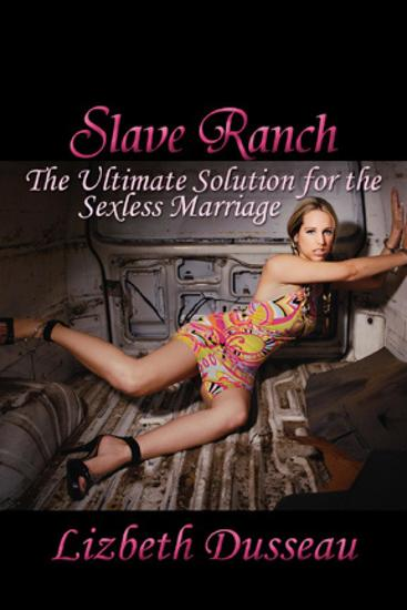 Slave Ranch - The Ultimate Solution to a Sexless Marriage - cover