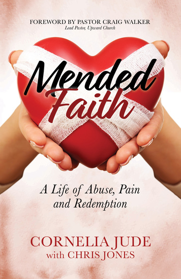 Mended Faith - A Life of Abuse Pain and Redemption - cover