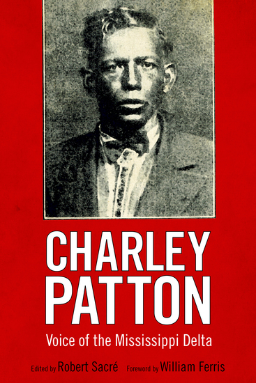 Charley Patton - Voice of the Mississippi Delta - cover