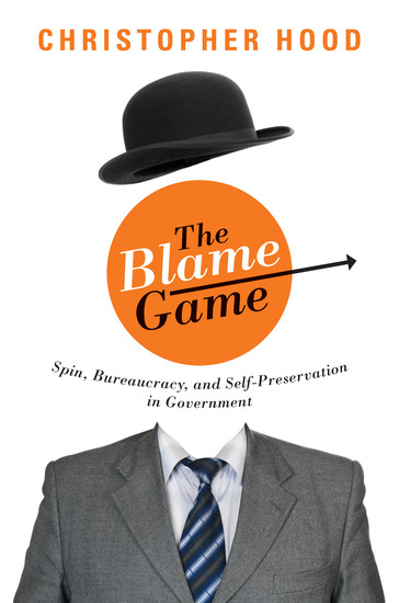The Blame Game - Spin Bureaucracy and Self-Preservation in Government - cover