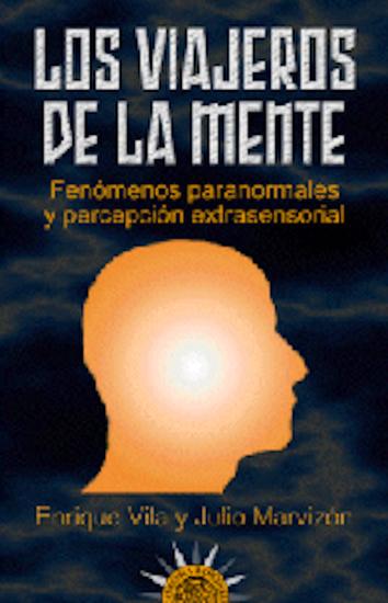 Los viajeros de la mente - Fenómenos paranormales y percepción extrasensorial - cover