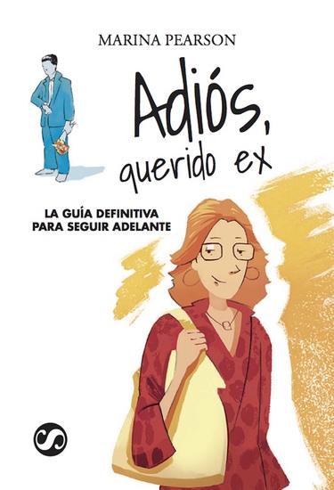 ADIÓS QUERIDO EX - La guía definitiva para seguir adelante - cover