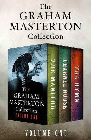 The Graham Masterton Collection Volume One - The Manitou Charnel House and The Hymn - cover