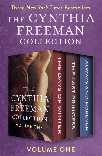 The Cynthia Freeman Collection Volume One - The Days of Winter The Last Princess and Always and Forever - cover