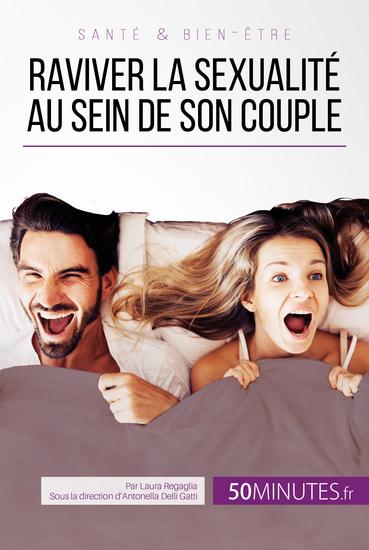 Raviver la sexualité au sein de son couple - Tous les conseils pour stimuler sa libido - cover