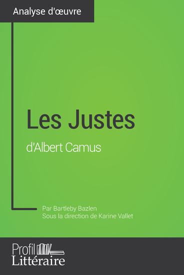 Les Justes d'Albert Camus (Analyse approfondie) - Approfondissez votre lecture des textes classiques et modernes avec Profil-Litterairefr - cover