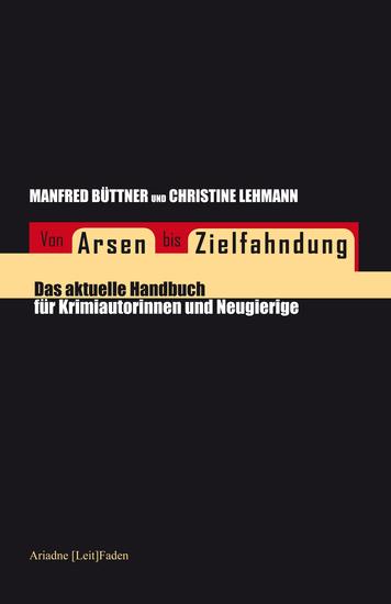 Von Arsen bis Zielfahndung - Das aktuelle Handbuch für Krimiautorinnen und Neugierige - cover