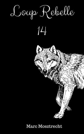 Loup Rebelle 14 - La Guerre Des Loups #15 - cover