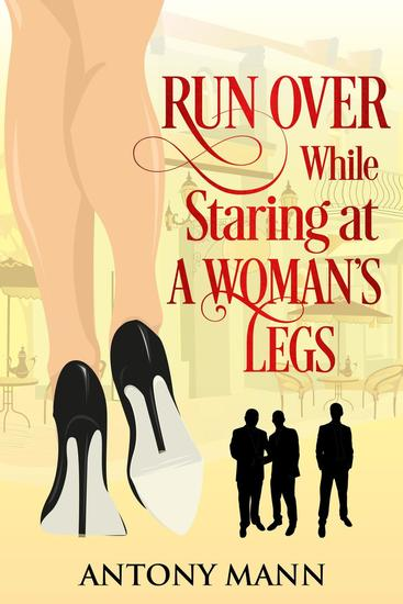Run Over While Staring At A Woman's Legs - cover