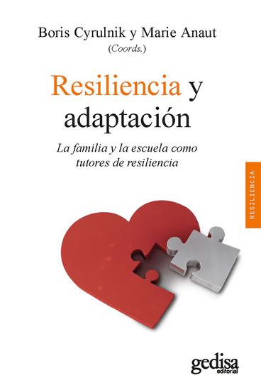 Resiliencia y adaptación - La familia y la escuela como tutores de resiliencia - cover