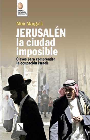 Jerusalén la ciudad imposible - Claves para comprender la ocupación israelí - cover