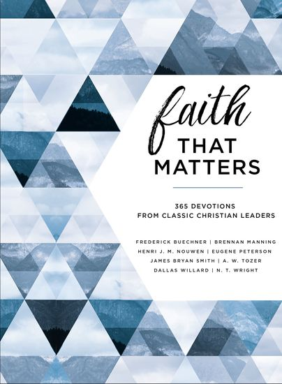 Faith That Matters - 365 Devotions from Classic Christian Leaders - cover