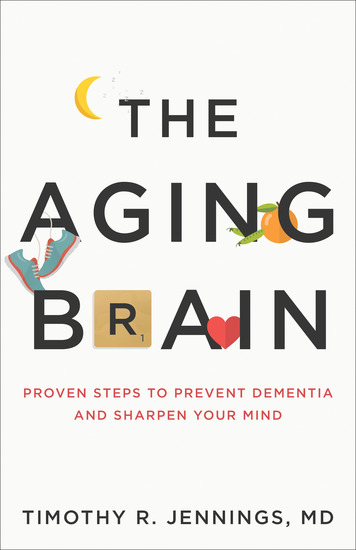 The Aging Brain - Proven Steps to Prevent Dementia and Sharpen Your Mind - cover