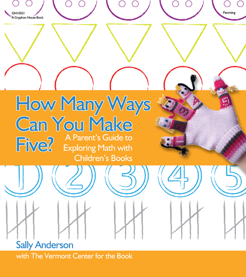 How Many Ways Can You Make Five? - A Parent's Guide to Exploring Math with Children's Books - cover