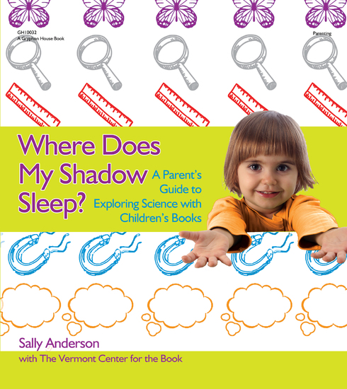 Where Does My Shadow Sleep? - A Parent's Guide to Exploring Science with Children's Books - cover