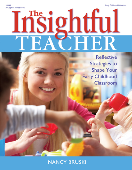 The Insightful Teacher - Reflective Strategies to Shape Your Early Childhood Classroom - cover