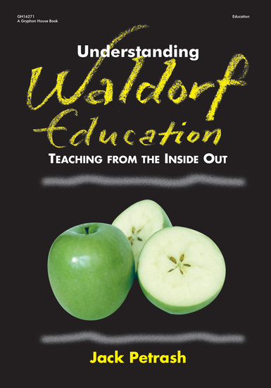 Understanding Waldorf Education - Teaching from the Inside Out - cover