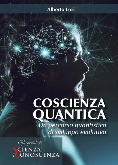 Coscienza Quantica - Un percorso quantistico di sviluppo evolutivo - cover