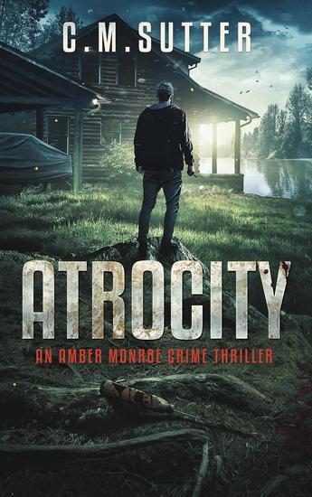 Atrocity - An Amber Monroe Crime Thriller #4 - cover