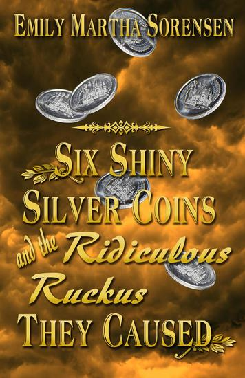 Six Shiny Silver Coins and the Ridiculous Ruckus They Caused - The Numbers Just Keep Getting Bigger #0 - cover