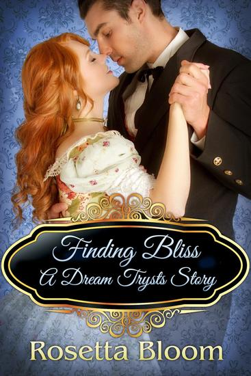 Finding Bliss: A Dream Trysts Story - Passion-Filled Fairy Tales #5 - cover