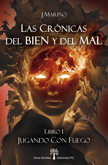 Jugando con Fuego - Las Crónicas del Bien y del Mal - Libro I - cover