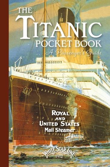 Titanic: A Passenger's Guide Pocket Book - cover