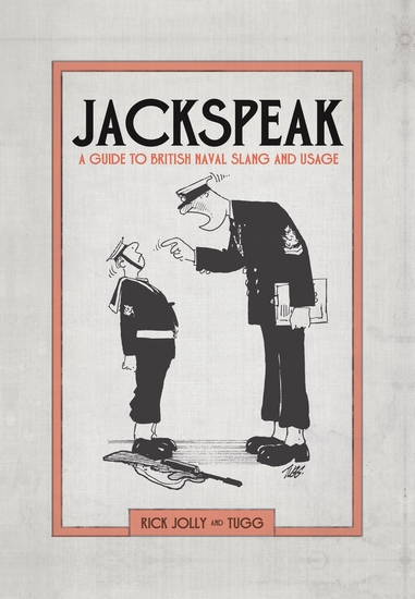 Jackspeak - A guide to British Naval slang & usage - cover