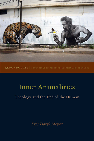 Inner Animalities - Theology and the End of the Human - cover