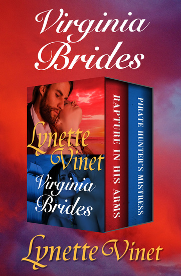 Virginia Brides - Rapture in His Arms and Pirate Hunter's Mistress - cover