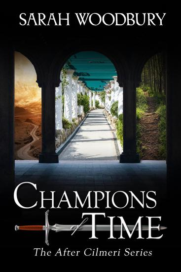 Champions of Time - The After Cilmeri Series #13 - cover