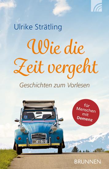 Wie die Zeit vergeht - Geschichten zum Vorlesen (für Menschen mit Demenz) (in Klammer: auf Aufkleber) - cover