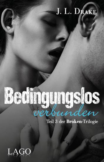 Bedingungslos verbunden - Teil 3 der Broken-Trilogie - cover