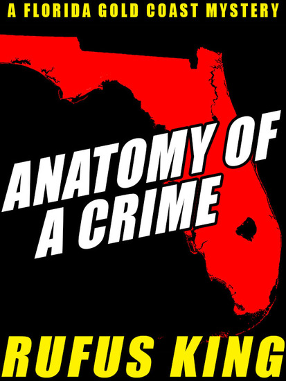 Anatomy of a Crime - A Stuff Driscoll Florida Gold Coast Mystery - cover