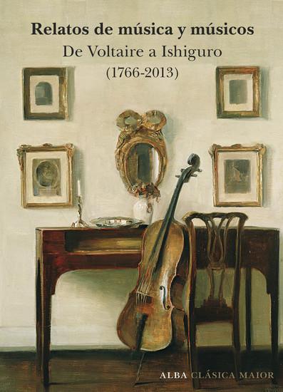 Relatos de música y músicos - De Voltaire a Ishiguro (1766-2013) - cover