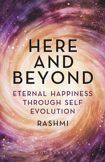 Here and Beyond - Eternal Happiness Through Self Evolution - cover