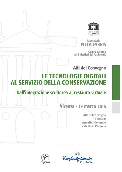 Le tecnologie digitali al servizio della conservazione - Dall'integrazione scultorea al restauro virtuale - cover