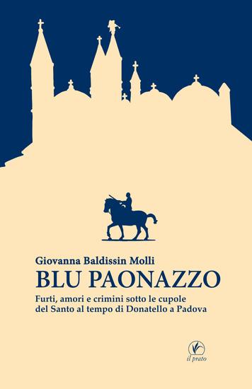 Blu paonazzo - Furti tradimenti e amori sotto le cupole del santo al tempo di Donatello a Padova - cover