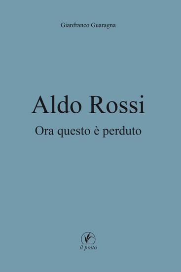 Aldo Rossi - Ora questo è perduto - cover