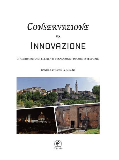 Conservazione vs innovazione - L'inserimento di elementi tecnologici in contesti storici - cover