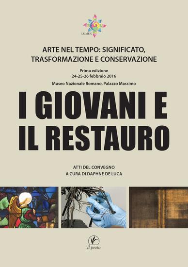 I giovani e il restauro - Arte nel tempo: significato trasformazione e conservazione - cover