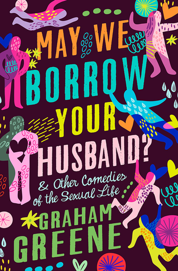 May We Borrow Your Husband? - & Other Comedies of the Sexual Life - cover