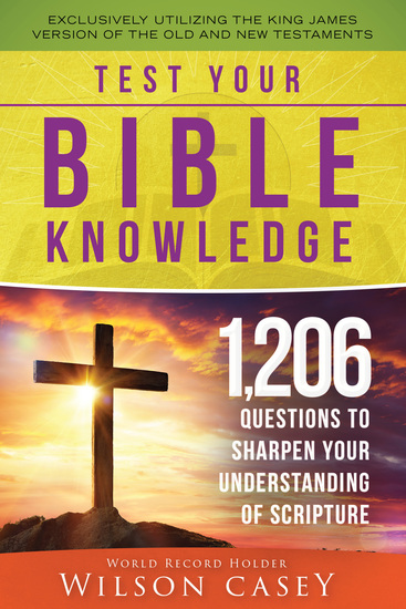 Test Your Bible Knowledge - 1206 Questions to Sharpen Your Understanding of Scripture - cover